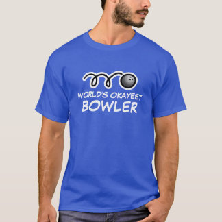World's Okayest Bowler t shirt for bowling fan