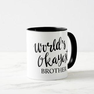 Worlds Okayest Brother black and white coffee mug