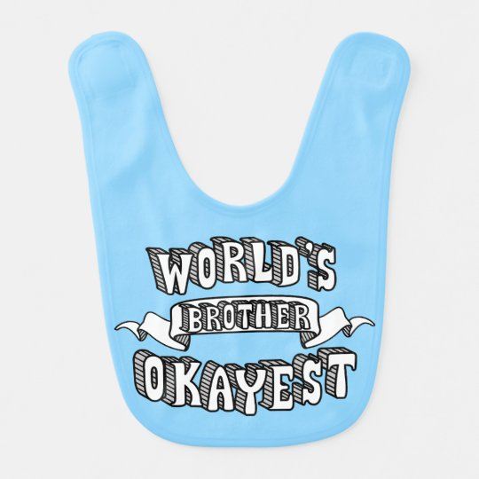 World's Okayest Brother Funny Text Blue Baby Bib