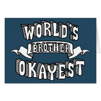 World's Okayest Brother Funny Text Card