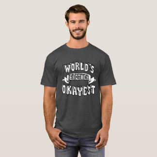 World's Okayest Brother Funny Text Shirt
