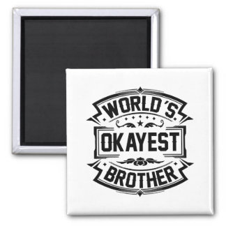 World's Okayest Brother Magnet