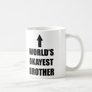 World's okayest Brother mug Funny Gift for Brother