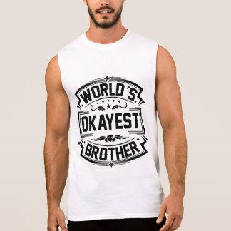 World's Okayest Brother Sleeveless Shirt