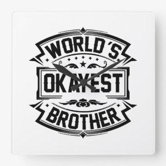 World's Okayest Brother Square Wall Clock