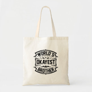 World's Okayest Brother Tote Bag