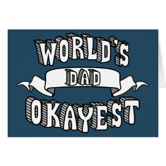 World's Okayest Dad Funny Text Card
