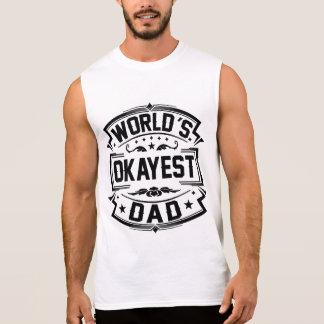 World's Okayest Dad Sleeveless Shirt