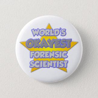 World's Okayest Forensic Scientist .. Joke 2 Inch Round Button