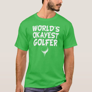 World's Okayest Golfer funny men's shirt