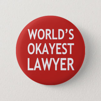 World's Okayest Lawyer funny button