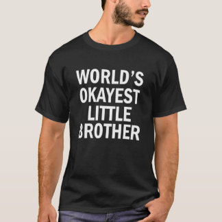 World's Okayest Little Brother funny men's shirt
