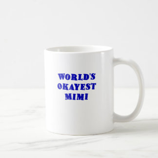Worlds Okayest Mimi Coffee Mug