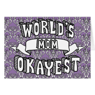 World's Okayest Mom Funny Text Floral Card