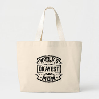 World's Okayest Mom Large Tote Bag