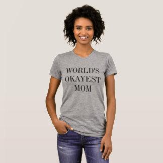 World's Okayest Mom Shirt
