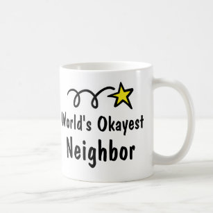 Worlds Okayest Neighbor Coffee Mug Gift