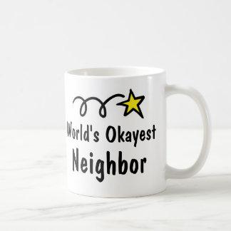 World's Okayest neighbor Coffee Mug Gift