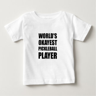 Worlds Okayest Pickleball Player Funny Baby T-Shirt