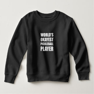 Worlds Okayest Pickleball Player Funny Sweatshirt