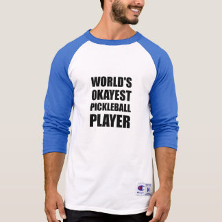 Worlds Okayest Pickleball Player Funny T-Shirt