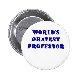 Worlds Okayest Professor 2 Inch Round Button