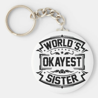 World's Okayest Sister Basic Round Button Keychain