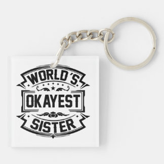 World's Okayest Sister Double-Sided Square Acrylic Keychain