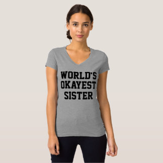 World's Okayest Sister Funny Shirt