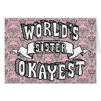 World's Okayest Sister Funny Text Floral Card