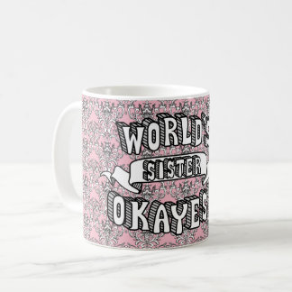 World's Okayest Sister Funny Text Floral Mug