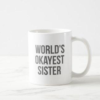 World's Okayest Sister Coffee Mug
