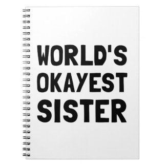 Worlds Okayest Sister Notebooks