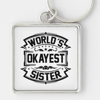 World's Okayest Sister Silver-Colored Square Keychain