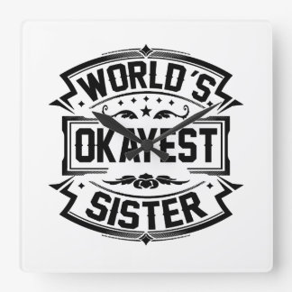 World's Okayest Sister Square Wall Clock