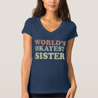 World's Okayest Sister T-Shirt