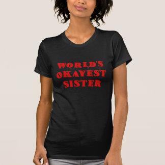 Worlds Okayest Sister Shirts