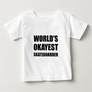 World's Okayest Skateboarder Baby T-Shirt