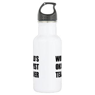 Worlds Okayest Teacher 532 Ml Water Bottle