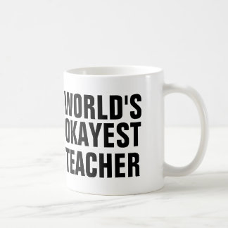World's Okayest Teacher Classic White Coffee Mug