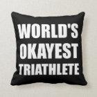 World's Okayest Triathlete Throw Pillow