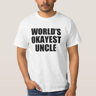 World's Okayest Uncle funny shirt