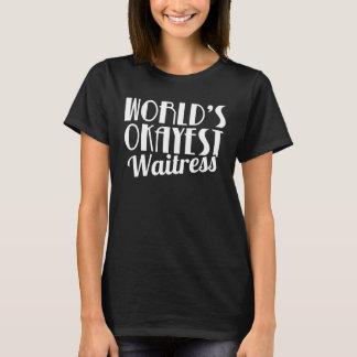 World's Okayest Waitress Cool Funny Sarcastic T-Shirt