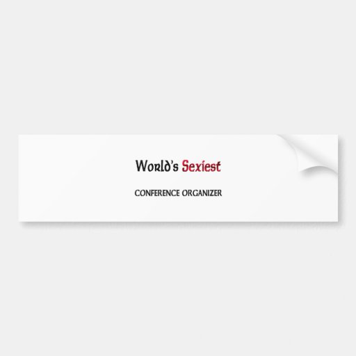 World's Sexiest Conference Organizer Bumper Stickers