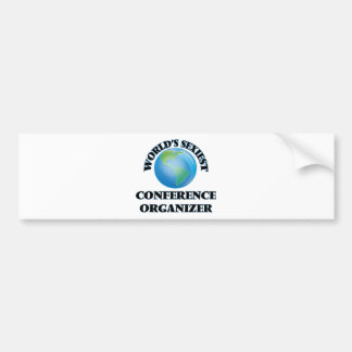 World's Sexiest Conference Organizer Car Bumper Sticker