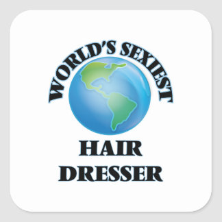 World's Sexiest Hair Dresser Square Stickers