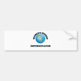 World's Sexiest Impersonator Bumper Stickers