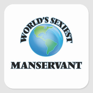 World's Sexiest Manservant Square Stickers