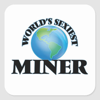 World's Sexiest Miner Square Sticker