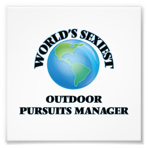 World's Sexiest Outdoor Pursuits Manager Photo Print
